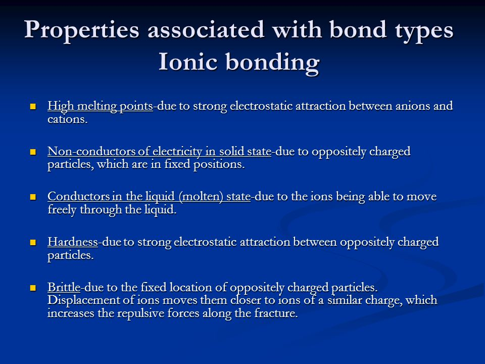 Properties associated with bond types Ionic bonding