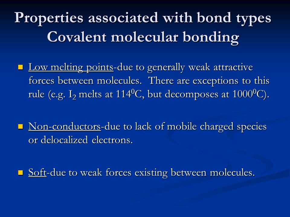 Properties associated with bond types Covalent molecular bonding