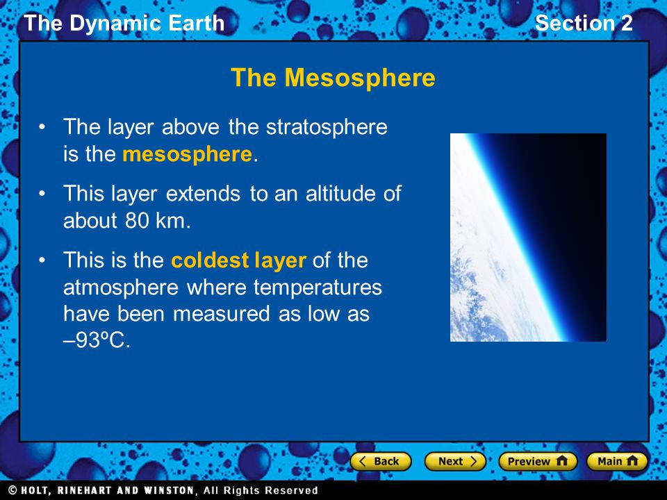 The Mesosphere The layer above the stratosphere is the mesosphere.