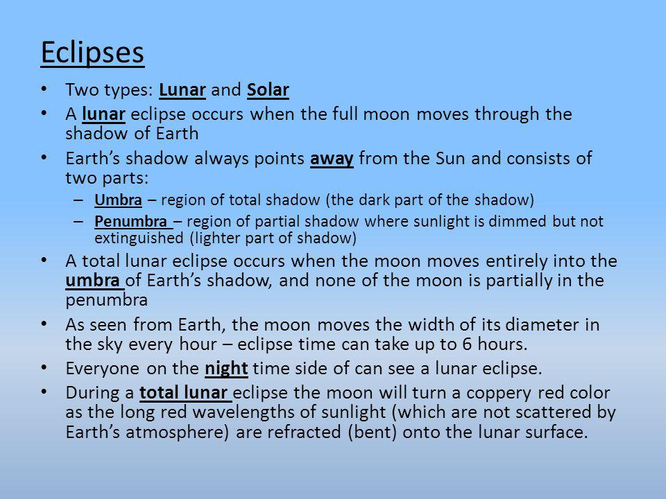 Eclipses Two types: Lunar and Solar