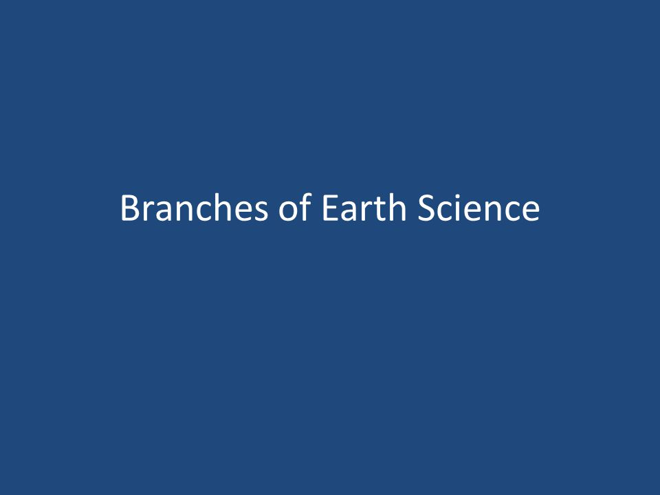 Branches of Earth Science