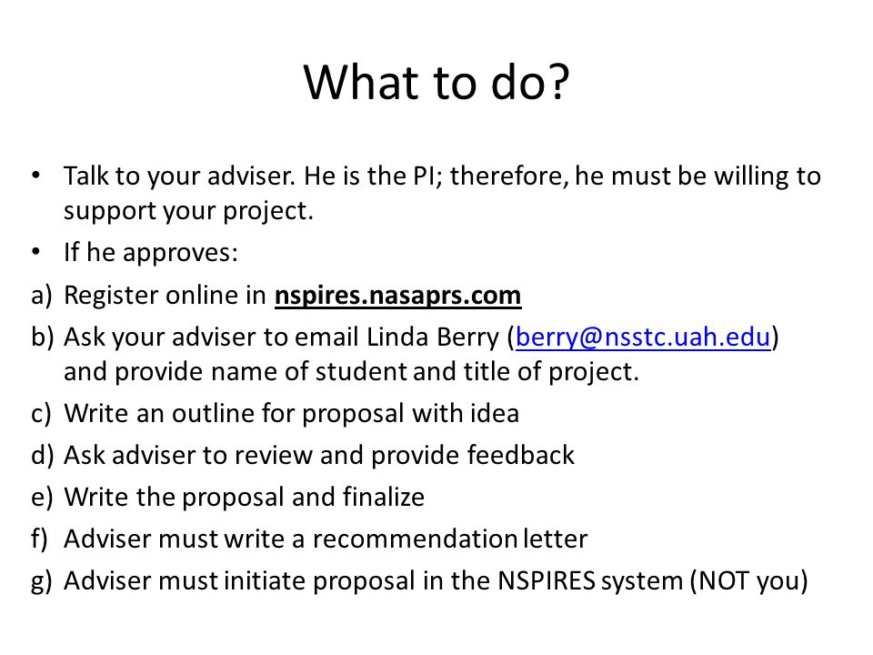 What to do Talk to your adviser. He is the PI; therefore, he must be willing to support your project.