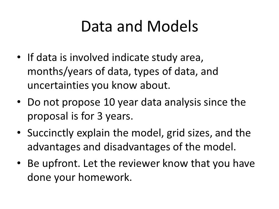 Data and Models If data is involved indicate study area, months/years of data, types of data, and uncertainties you know about.