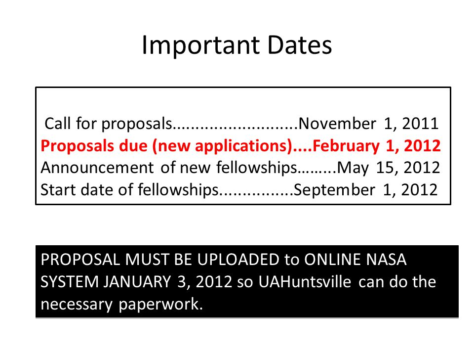 Important Dates Call for proposals...........................November 1, 2011. Proposals due (new applications)....February 1, 2012.