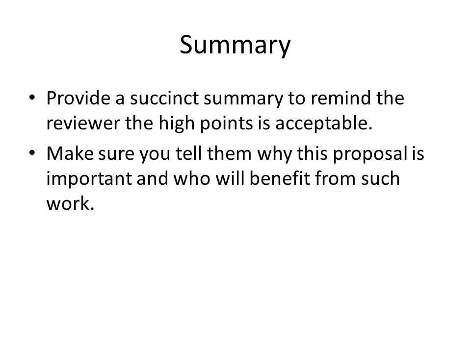 Summary Provide a succinct summary to remind the reviewer the high points is acceptable.