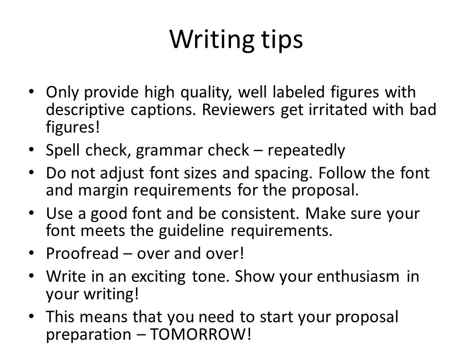Writing tips Only provide high quality, well labeled figures with descriptive captions. Reviewers get irritated with bad figures!