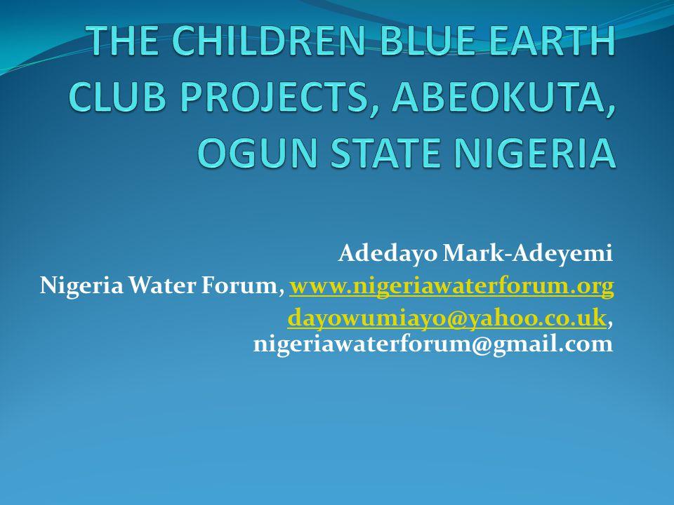 THE CHILDREN BLUE EARTH CLUB PROJECTS, ABEOKUTA, OGUN STATE NIGERIA