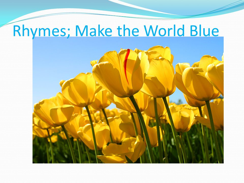 Rhymes; Make the World Blue