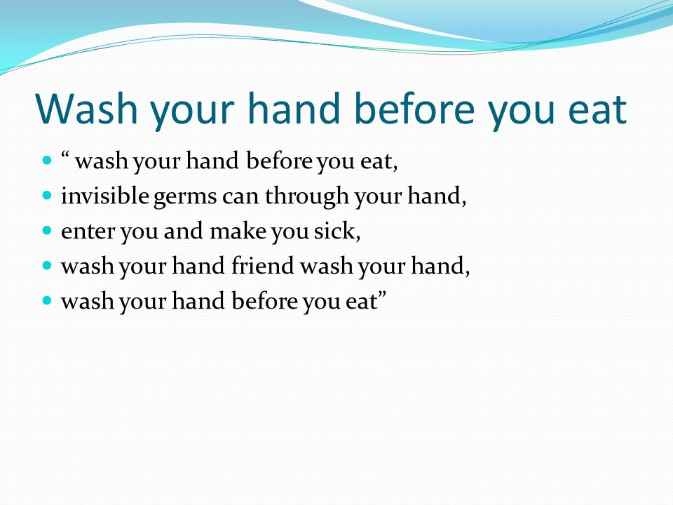 Wash your hand before you eat