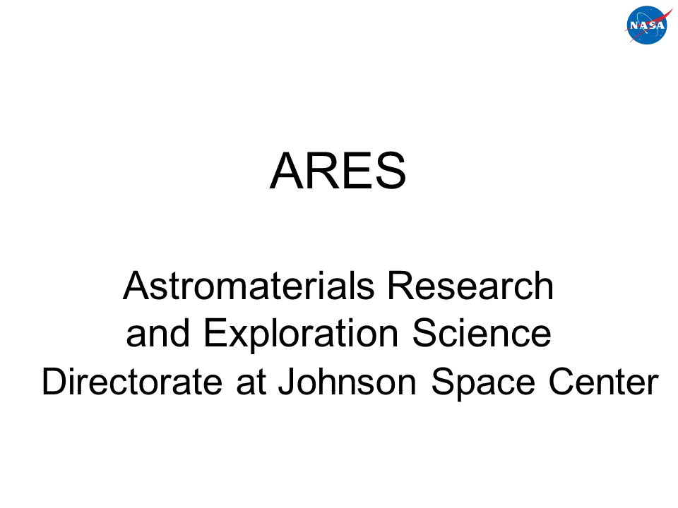 ARES Astromaterials Research and Exploration Science