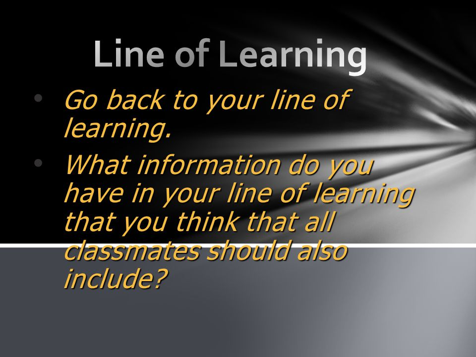 Line of Learning Go back to your line of learning.