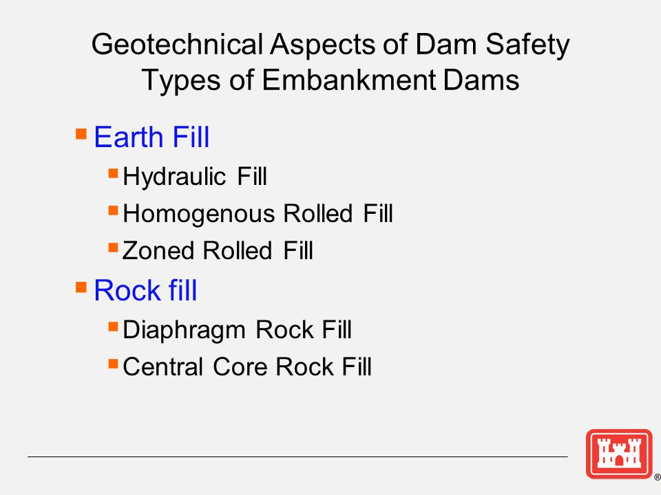 Geotechnical Aspects of Dam Safety Types of Embankment Dams