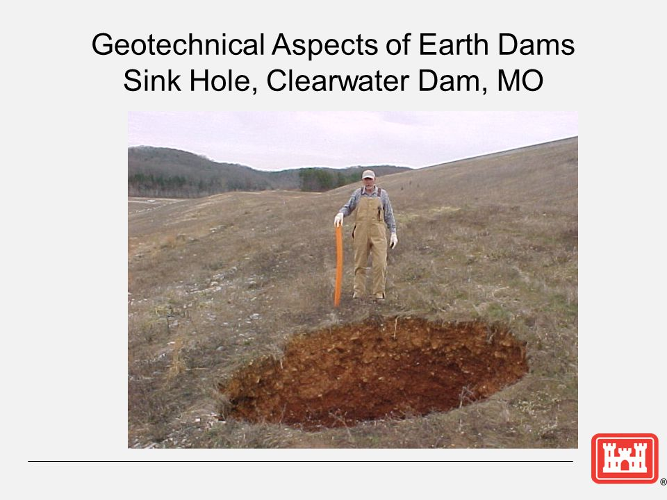 Geotechnical Aspects of Earth Dams Sink Hole, Clearwater Dam, MO