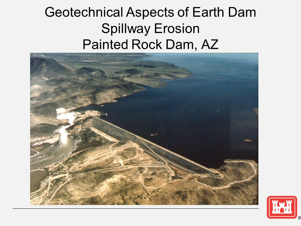 Geotechnical Aspects of Earth Dam Spillway Erosion Painted Rock Dam, AZ