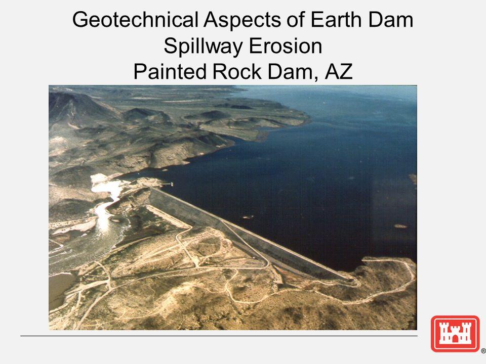 Geotechnical Aspects of Earth Dam Spillway Erosion Painted Rock Dam, AZ