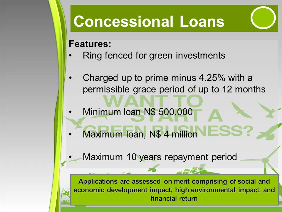 Concessional Loans Features: Ring fenced for green investments