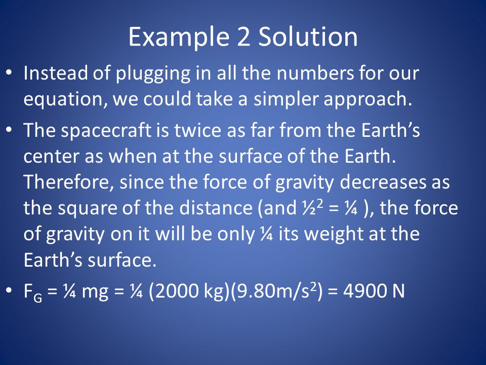 Example 2 Solution Instead of plugging in all the numbers for our equation, we could take a simpler approach.