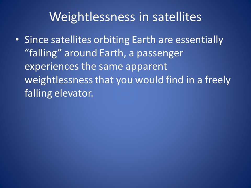 Weightlessness in satellites