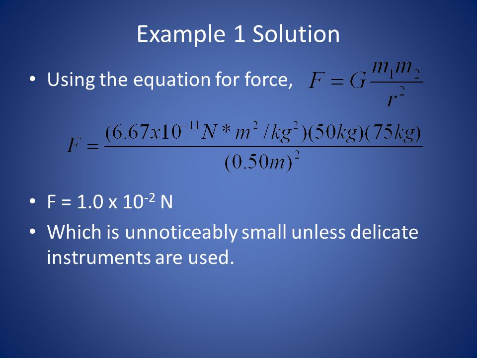 Example 1 Solution Using the equation for force, F = 1.0 x 10-2 N