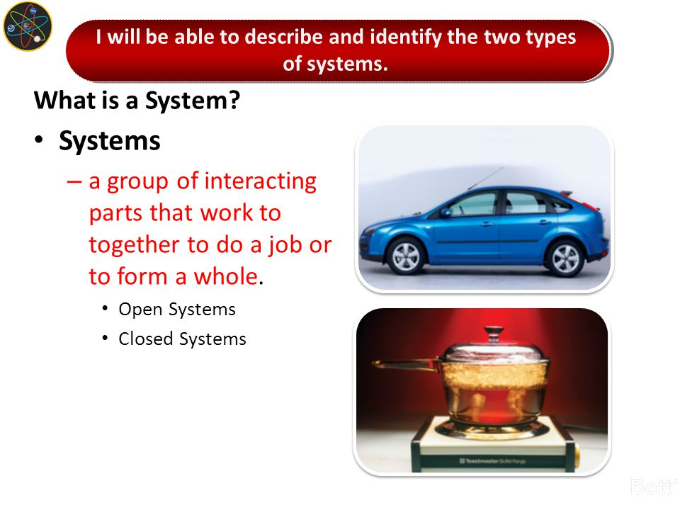 I will be able to describe and identify the two types of systems.