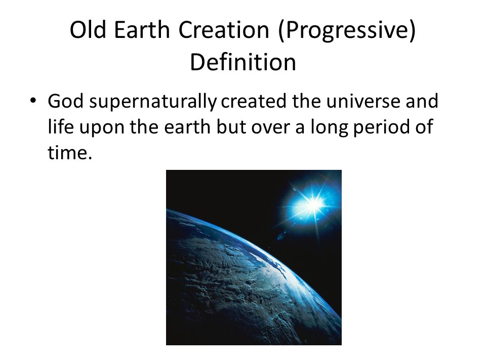 Old Earth Creation (Progressive) Definition