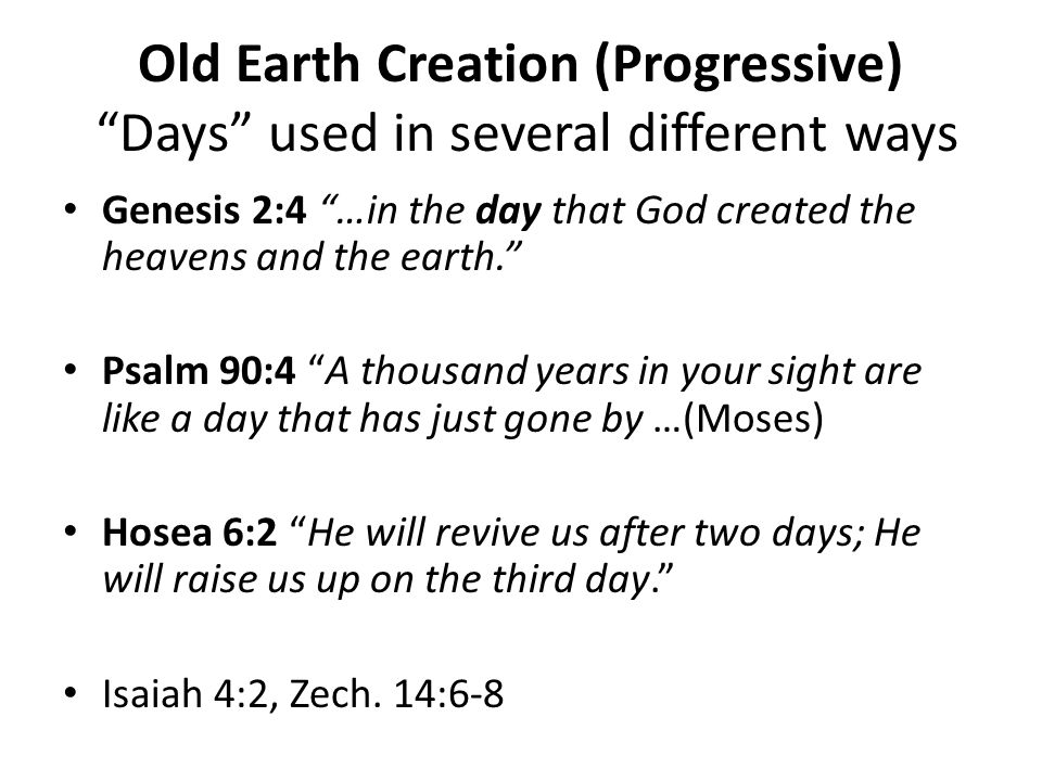 Old Earth Creation (Progressive) Days used in several different ways