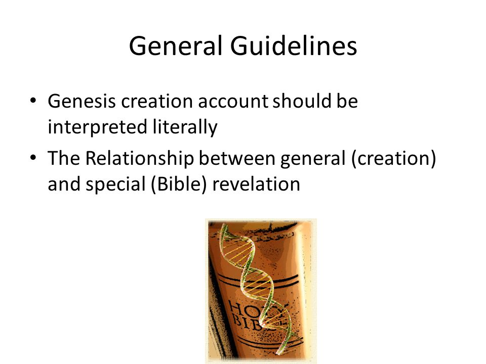 General Guidelines Genesis creation account should be interpreted literally.