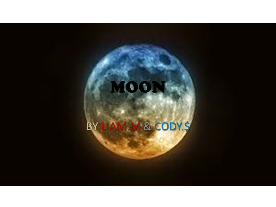 MOON BY LIAM.M & CODY.$