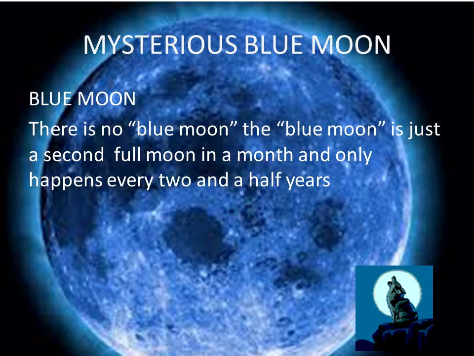 MYSTERIOUS BLUE MOON BLUE MOON