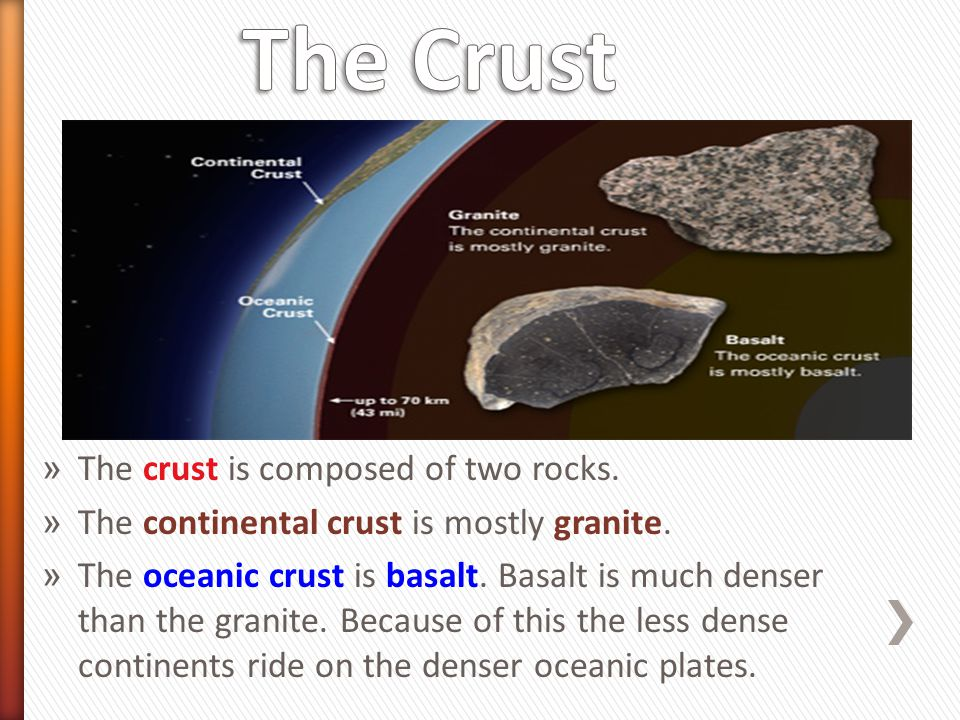 The Crust The crust is composed of two rocks.