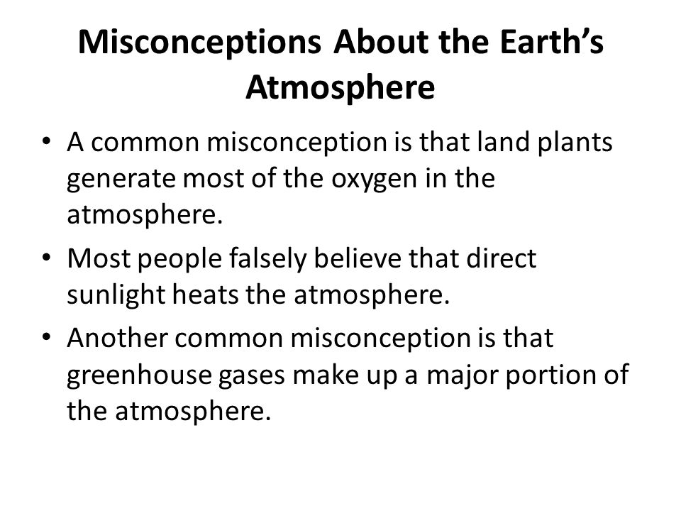 Misconceptions About the Earth's Atmosphere