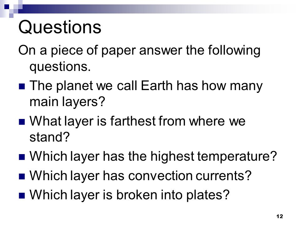 Questions On a piece of paper answer the following questions.