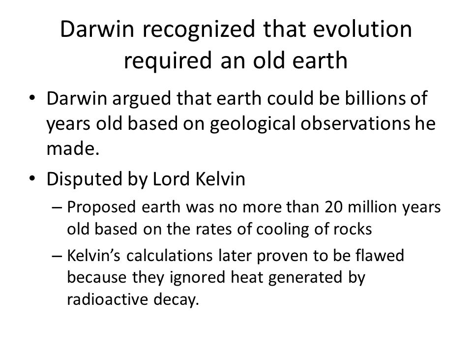 Darwin recognized that evolution required an old earth