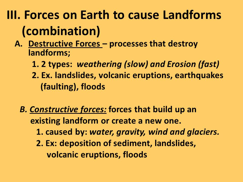 III. Forces on Earth to cause Landforms (combination)