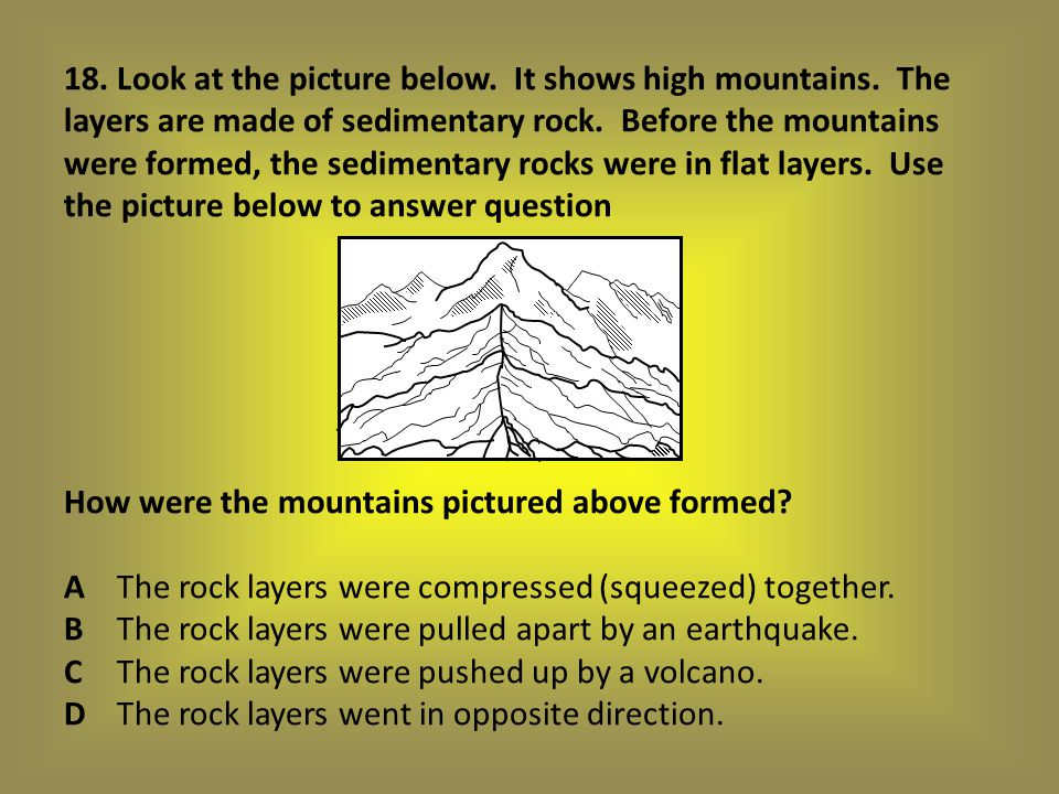 18. Look at the picture below. It shows high mountains