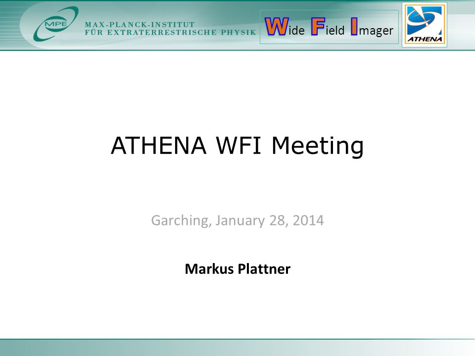 ATHENA WFI Meeting Garching, January 28, 2014 Markus Plattner