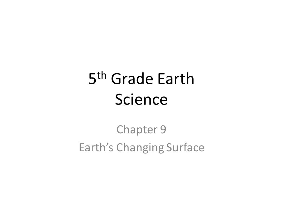 Chapter 9 Earth's Changing Surface