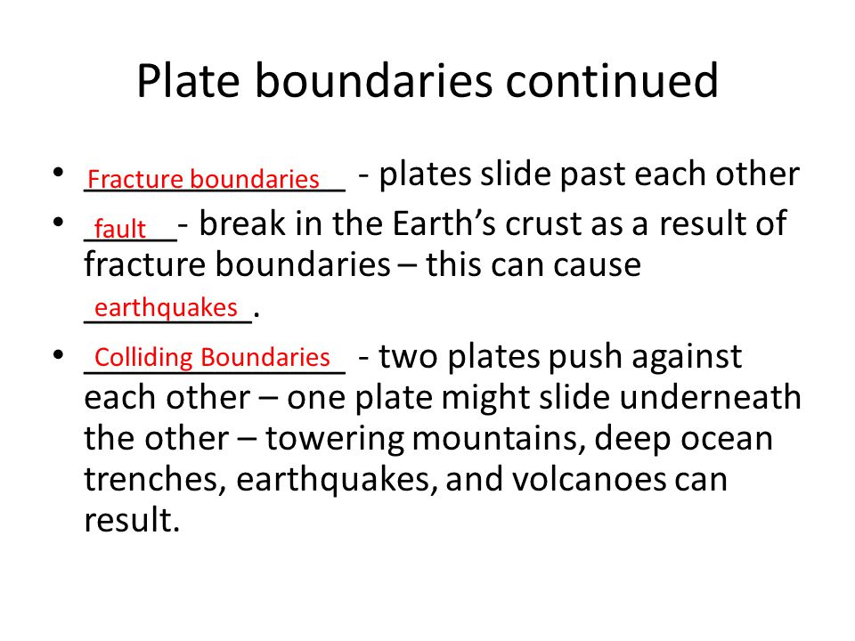 Plate boundaries continued
