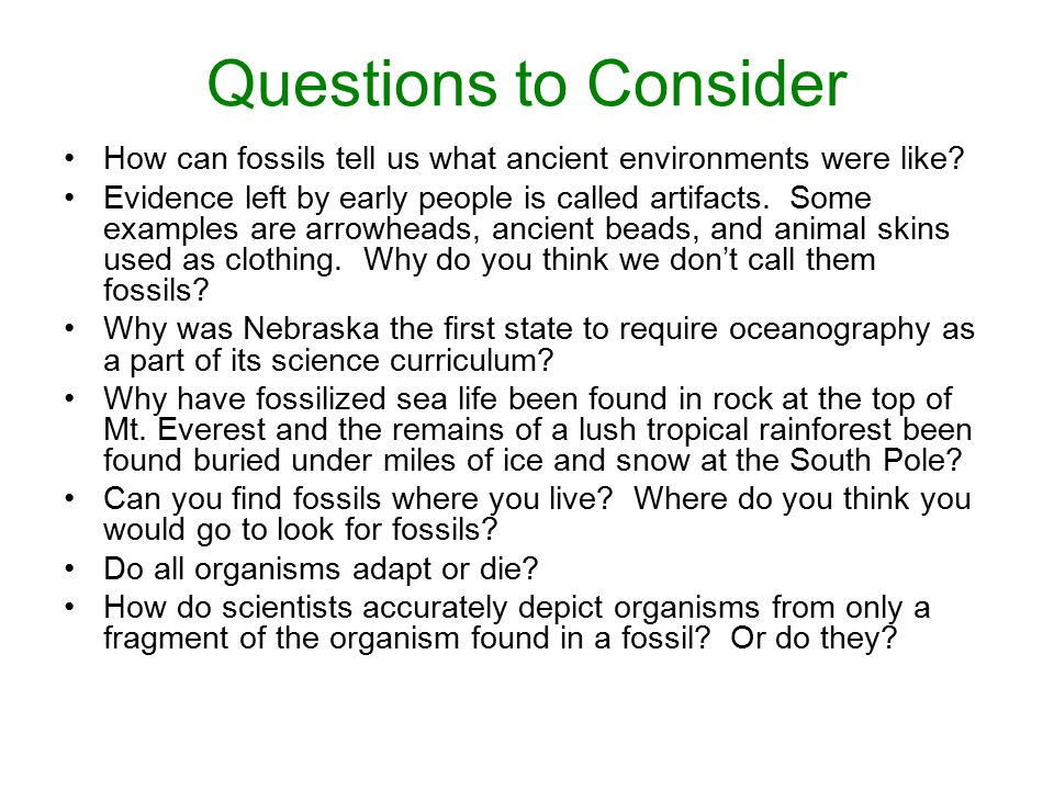Questions to Consider How can fossils tell us what ancient environments were like