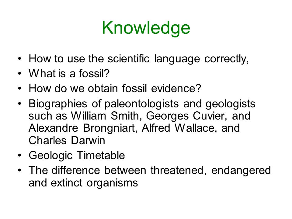 Knowledge How to use the scientific language correctly,