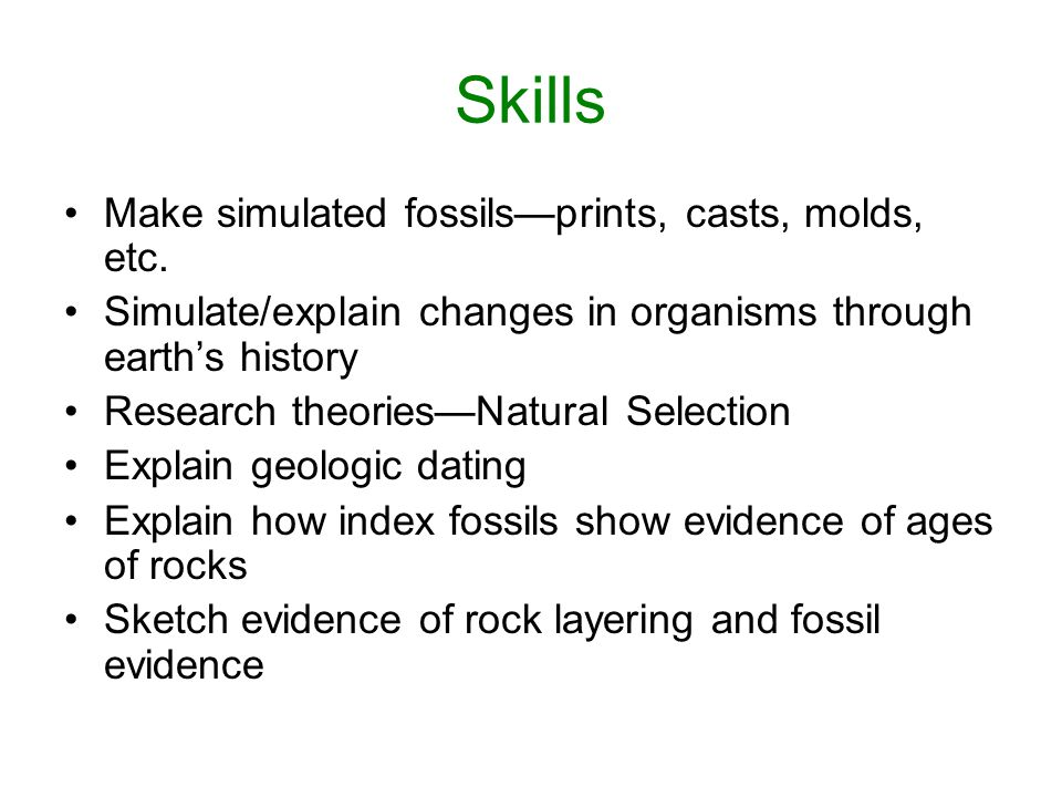 Skills Make simulated fossils—prints, casts, molds, etc.