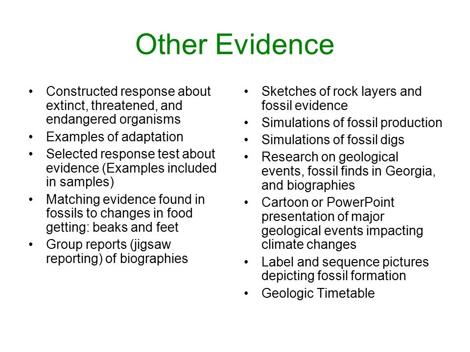 Other Evidence Constructed response about extinct, threatened, and endangered organisms. Examples of adaptation.