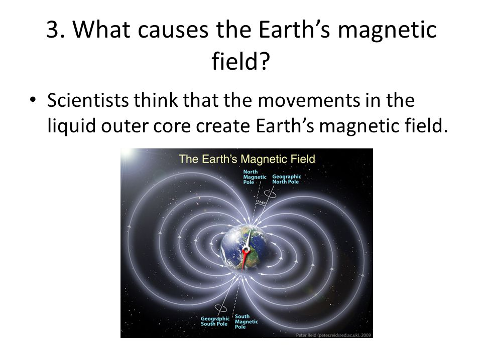 3. What causes the Earth's magnetic field