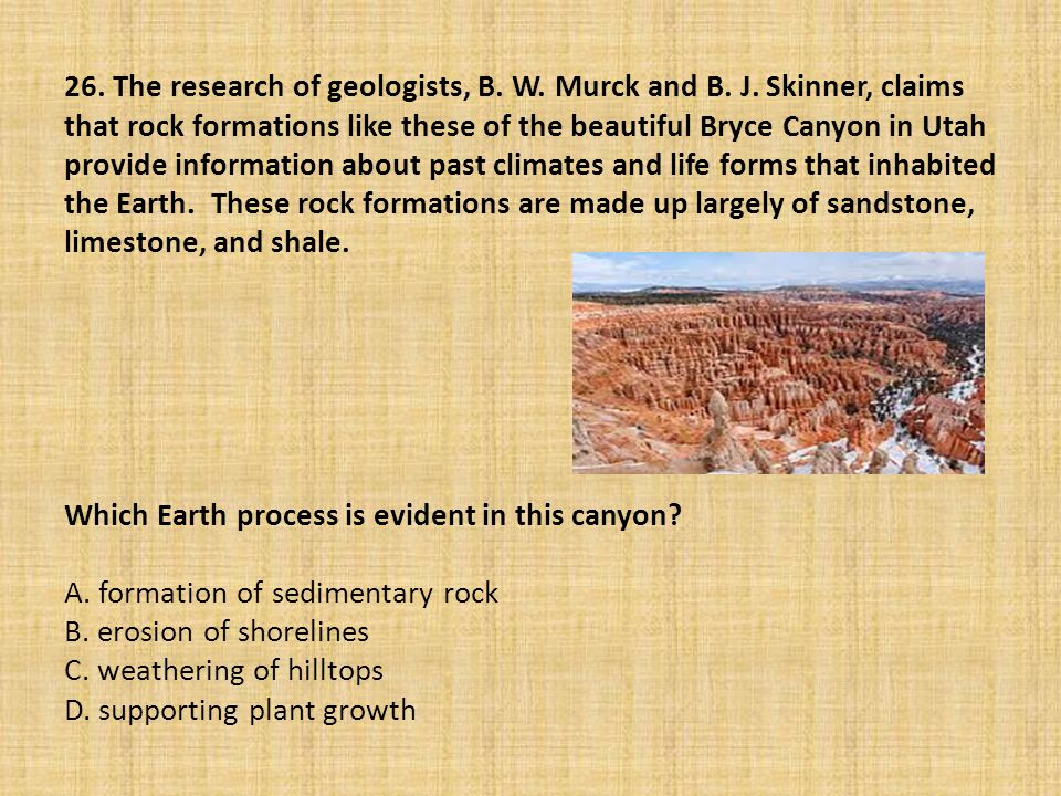 26. The research of geologists, B. W. Murck and B. J