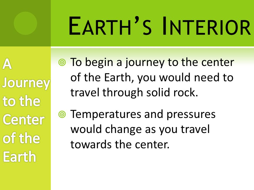 Earth's Interior A Journey to the Center of the Earth