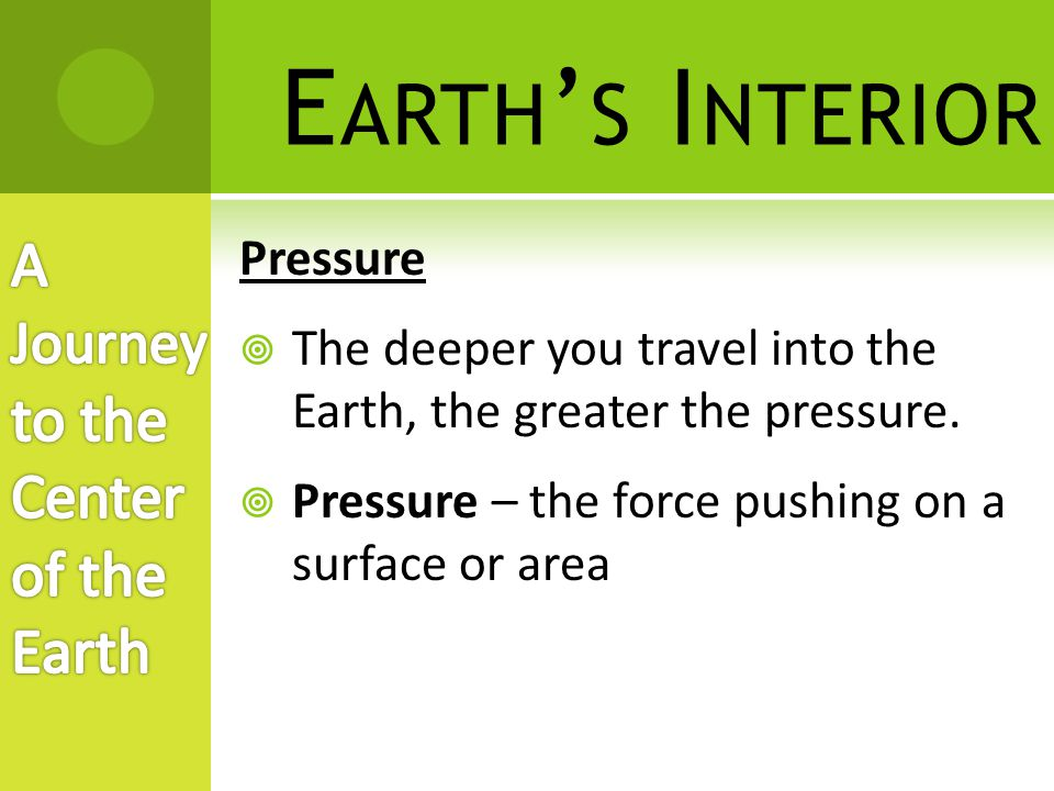 Earth's Interior A Journey to the Center of the Earth Pressure