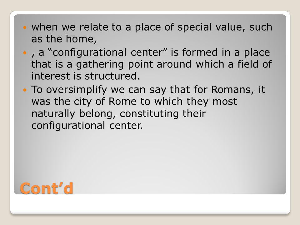 Cont'd when we relate to a place of special value, such as the home,