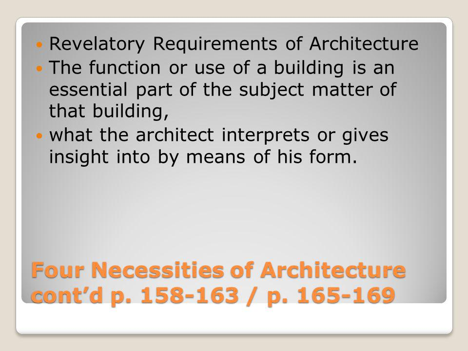 Four Necessities of Architecture cont'd p. 158-163 / p. 165-169
