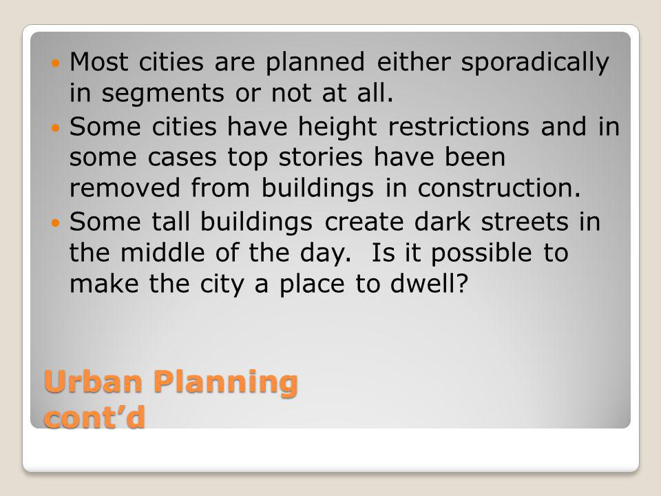 Most cities are planned either sporadically in segments or not at all.