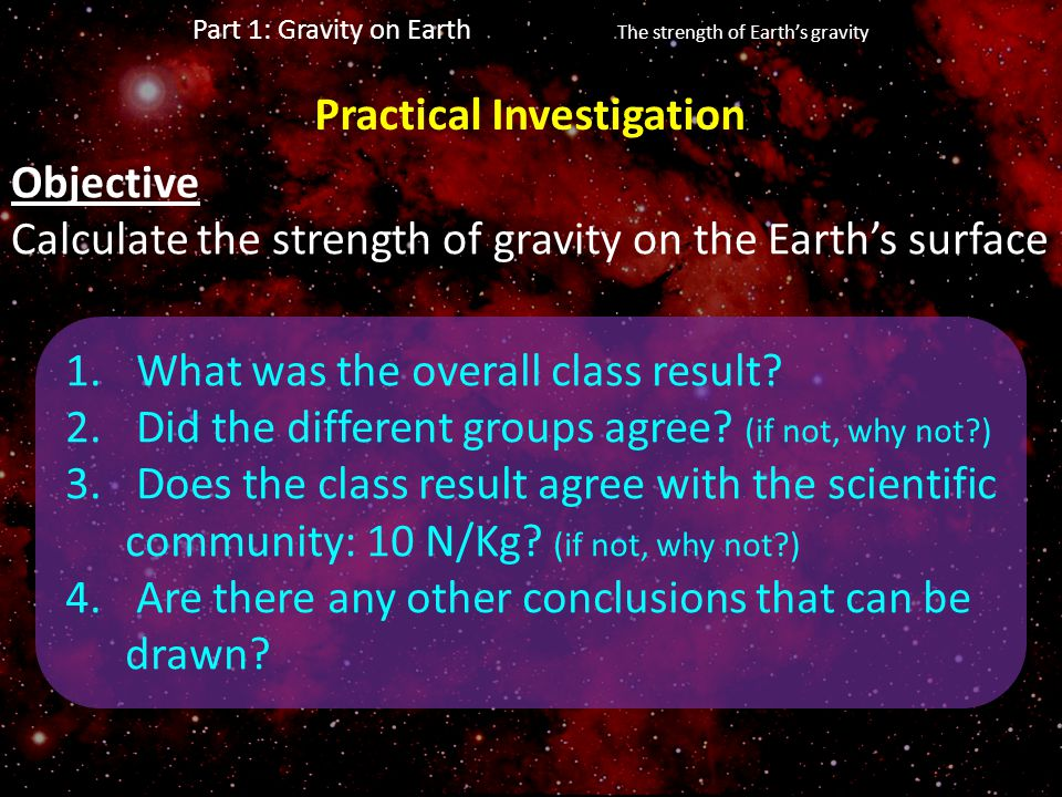 Part 1: Gravity on Earth The strength of Earth's gravity